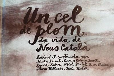 Un cel de plom. L'extraordinària vida de Neus Catal...