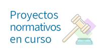Proyectos normativos en curso